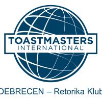Jelentkezz a Toastmasters Debrecen - Retorika Klubba!